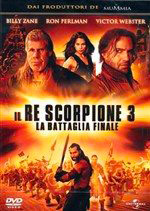 UNIVERSAL PICTURES Il Re Scorpione 3 - La Battaglia Finale Film in DVD